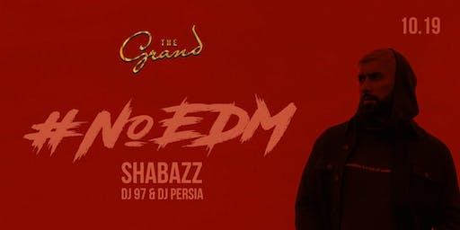#noedm Party Featuring Shabazz at The Grand San Francisco