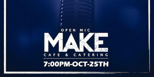 OPEN MIC AT MAKE CAFE  - OCTOBER 25TH