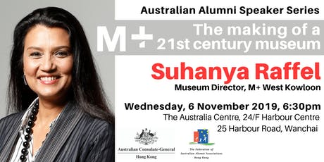 Australian Alumni Speaker Series: Suhanya Raffel - M+ The making of a 21st century museum tickets