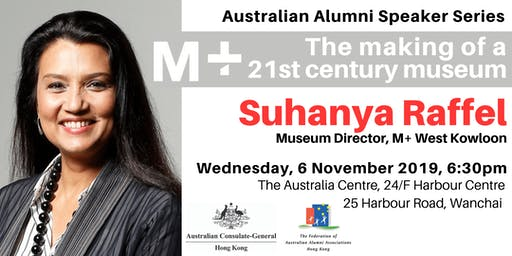 Australian Alumni Speaker Series: Suhanya Raffel - M+ The making of a 21st century museum