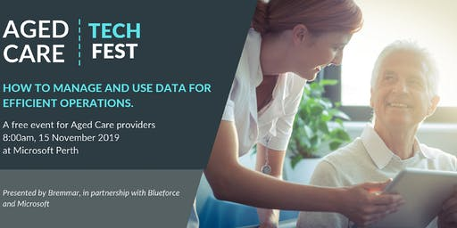 Aged Care TechFest: How to manage and use data for efficient operations.
