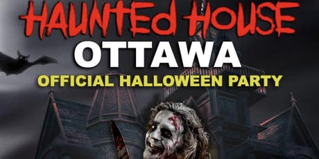 HAUNTED HOUSE  - OTTAWA'S HALLOWEEN PARTY $100 CA$H PRIZE FOR BEST COSTUME tickets