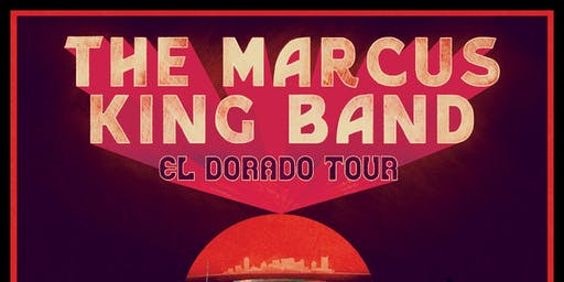 "The Marcus King Band – ""El Dorado Tour"""