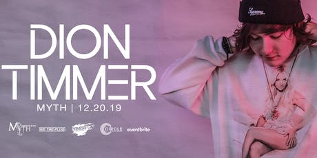We The Plug Presents: DION TIMMER at Myth Nightclub 12.20.19 tickets