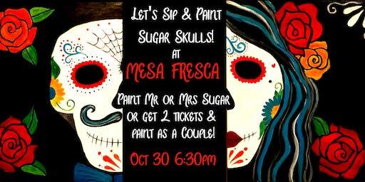 """Paint & Sip """"Sugar Skull"""" at Mesa Fresca"""