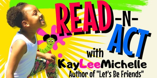 Read -N- Act with KayLee Michelle