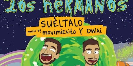 2os Hermanos present: Suéltalo Sábado tickets