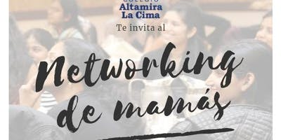 Networking de Mamás Altamira La Cima