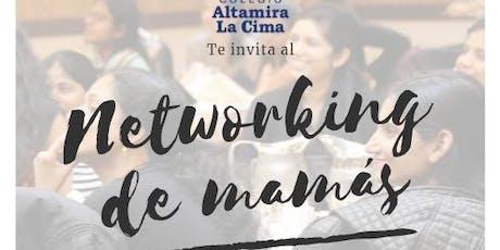 Networking de Mamás Altamira La Cima boletos