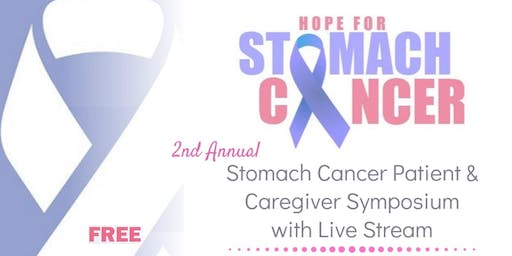 2nd Annual Stomach Cancer Patient and Caregiver Symposium  with Live Stream