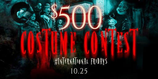 $500 COSTUME CONTEST | Tequila House Halloweekend | #International Fridays