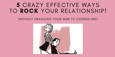 FREE WORKSHOP: 5 Ways to Rock Your 'ship w/o Draggin Your Man to Counseling tickets