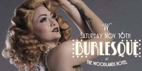 Burlesque at The Woodlands Hotel tickets