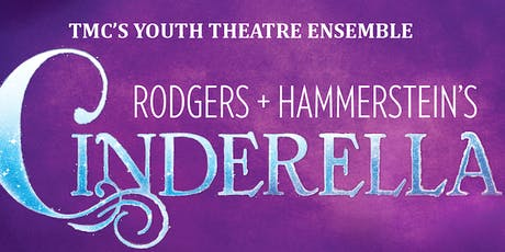 Cinderella  - TMC's Youth Theatre Ensemble tickets