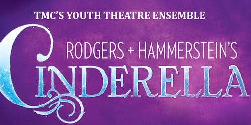 Cinderella  - TMC's Youth Theatre Ensemble