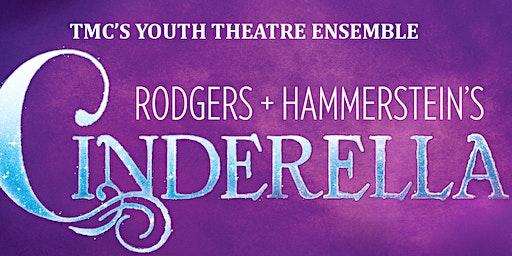 Cinderella  - TMC's Youth Theatre Ensemble