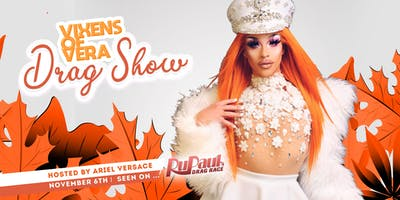Vixens of Vera Fall Drag Show  Hosted by Ariel Versace