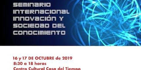 Seminario Internacional Innovación y Sociedad del Conocimiento entradas