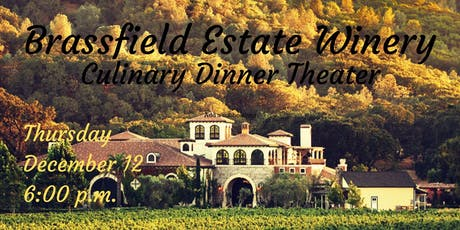 Brassfield Estate Winery Dinner | Culinary Dinner Theater tickets
