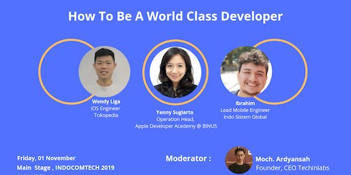 Developer Talks  at Indocomtech 2019 : How to be World Class Developer