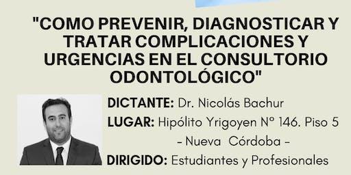 """""""COMO PREVENIR, DIAGNOSTICAR Y TRATAR COMPLICACIONES Y URGENCIAS"""""""