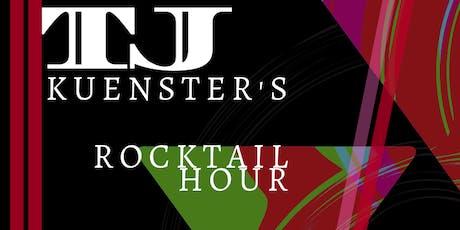 TJ Kuenster's Wednesday Rocktail Hour tickets