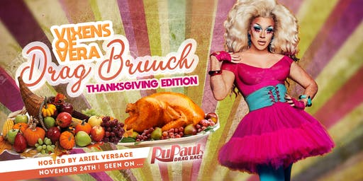 Vixens of Vera Drag Brunch - Thanksgiving Edition