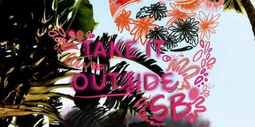 TAKE IT OUTSIDE SB