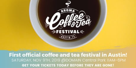 Aroma Coffee and Tea Festival-The largest coffee and tea festival in Austin tickets