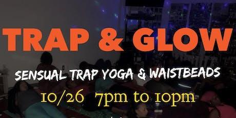 TRAP N' GLOW: Sensual Trap YOGA GLOW PARTY tickets