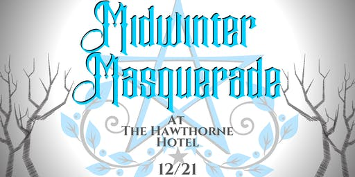 Midwinter Masquerade 12/21 Hawthorne Hotel