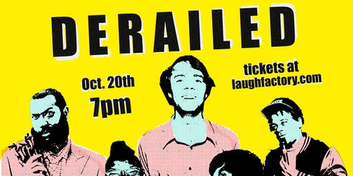 FREE Laugh Factory Tickets: DERAILED