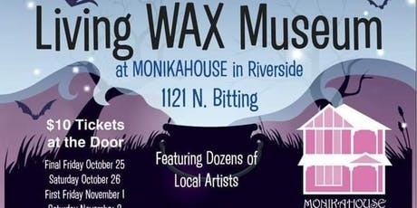 Oct. 25 & 26, Nov. 1 & 2 Living Wax Museum at Monikahouse tickets