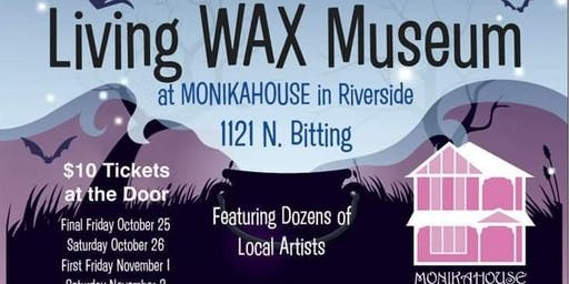 Oct. 25 & 26, Nov. 1 & 2 Living Wax Museum at Monikahouse