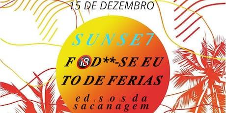 Sunse7 FOD**-se EU TO DE FÉRIAS Ed S.o.s Sacanagem ingressos