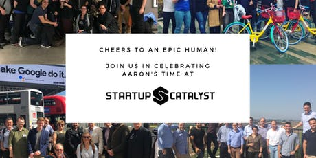 Cheers to an epic human! Join us in celebrating Aaron's time at Startup Catalyst tickets