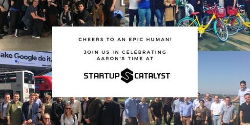 Cheers to an epic human! Join us in celebrating Aaron's time at Startup Catalyst