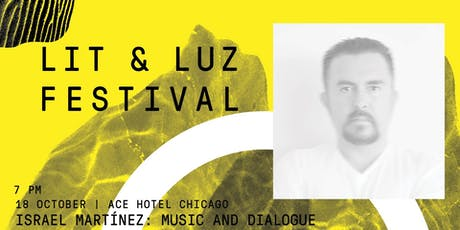 Lit & Luz Israel Martínez: Music and Dialogue tickets