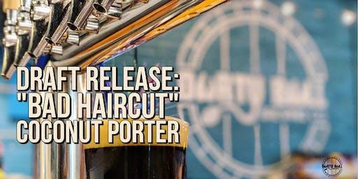 "Draft Release: ""Bad Haircut"" Coconut Porter"