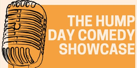The Hump Day Comedy Showcase tickets