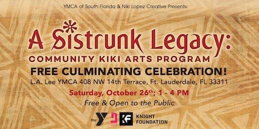 A Sistrunk Legacy: Culminating Celebration!!!