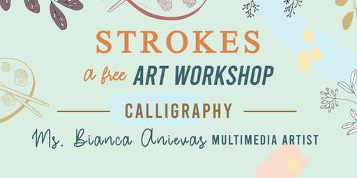 STROKES, A Free Art Workshop: Basic Calligraphy