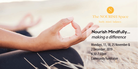 November Nourish Mindfully...Making A Difference (4 WEEK COURSE) tickets