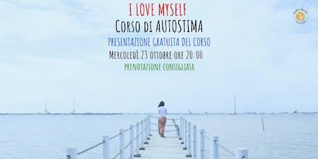 """Presentazione gratuita """"I Love Myself - Corso di Autostima"""" biglietti"""