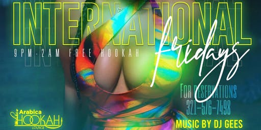 International Friday's/Free Hookahs