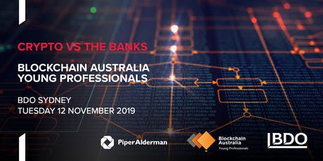 Crypto vs Banks Debate | Blockchain Australia Young Professionals  tickets