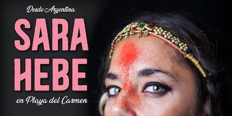 Sara Hebe En Playa del Carmen tickets