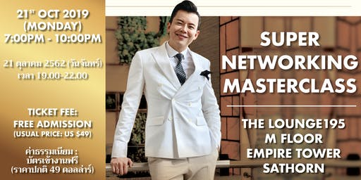 Super Networking Masterclass in Bangkok | 21 October