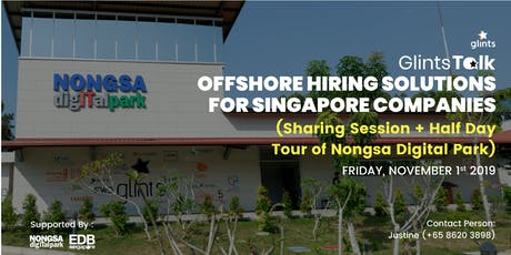 Offshore Hiring Solution for Singapore Company (Sharing Session + Explore Nongsa Digital Park) tickets