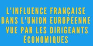 L'influence française dans l'Union européenne vue par les dirigeants économiques